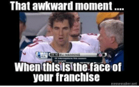 Meme, Memes, and Awkward: That awkward moment...  my  When thisWIS the face of  your franchise  meme maker Jet Giants fans...