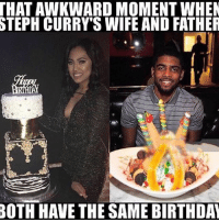 This is too savage 💀💀😂 - Follow @_nbamemes._ for more 🔥: THAT AWKWARD MOMENT WHEN  STEPH CURRYS WIFE AND FATHER  BOTH HAVE THE SAME BIRTHDAY This is too savage 💀💀😂 - Follow @_nbamemes._ for more 🔥