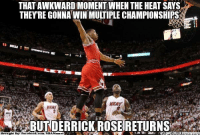 D-Rose is D-Man! Credit: Lovens Lormilus  http://whatdoumeme.com/meme/q125rb: THAT AWKWARD MOMENT WHEN THE HEAT SAYS  THEYRE GONNA WIN MULTIPLE CHAMPIONSHIPS  13  HEAT  HEAT  Brought By Faci  ebook.com/NBA Memes D-Rose is D-Man! Credit: Lovens Lormilus  http://whatdoumeme.com/meme/q125rb