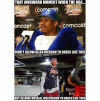 lol how bro how 🤔😩: THAT AWKWARD MOMENT WHEN THENBA...  ONBAMEMES  Comcast  Omcast  DIDNTALLOWALLENIVERSON TO DRESS LIKE THIS  OneW  Ba  BUTALLOWS RUSSELL WESTBROOK TODRESS LIKE THIS lol how bro how 🤔😩