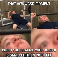 Memes, That Awkward Moment, and Chest Day: THAT AWKWARD MOMENT  WHEN YOU REALIZE YOUR BENCH  IS SMALLER THEN YOUR EGO ...... .....Stay safe this international chest day .. 💥💥💥💥💥💥 FOLLOW US . ⬇️⬇️⬇️⬇️⬇️⬇️⬇️⬇️⬇️⬇️⬇️⬇️ 🔥🔥@bodybuilding_humour 🔥🔥 ⬆️⬆️⬆️⬆️⬆️⬆️⬆️⬆️⬆️⬆️⬆️⬆️ ... bodybuilding gymmemes crossfit strong motivation powerlifting quotes gymhumour deadlift squat bench gymhumour funny legday motivation girlswholift fitchick mma gymhumor gym gymmotivation gymproblems gymflow wwe
