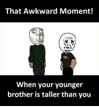Talleres: That Awkward Moment!  When your younger  brother is taller than you