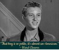"""Memes, 🤖, and Haskell: """"That boy is so polite, its almost un American.""""  tward Cleaver Watch Leave it to Beaver weekdays at 1p ET on Antenna TV.  What's your favorite Eddie Haskell moment?"""