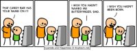 Memes, Butterfinger, and 🤖: THAT CANDY BAR HAS  YOUR NAME ON IT!  I WISH YOU HADN'T  NAMED ME  BUTTERFINGER, DAD.  Cyanide and Happiness  O Explosm.net  I WISH YOU HADN'T  BEEN BORN. http://t.co/B6z32f82Kk