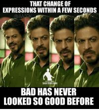 #SRK 😘😘 #Raees 💐💐: THAT CHANGE OF  EXPRESSIONS WITHINA FEWSECONDS  AASRK  ITS ALL ABOUT  SHAHRUKH KHAN  BAD HAS NEVER  LOOKED SO GOOD BEFORE #SRK 😘😘 #Raees 💐💐