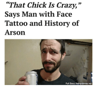 """Memes, Scorpion, and 🤖: That Chick Is Crazy,""""  Says Man with Face  Tattoo and History of  Arson  Full Story: thehardtimes.net """"Laura seemed to 'get' him. She even got him a terrarium for the scorpions he grabbed from the desert as 'pets.'"""""""