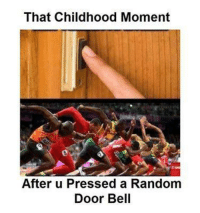 Memes, 🤖, and Random: That Childhood Moment  After u Pressed a Random  Door Bell