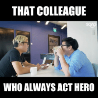 Who else has that one 'SIAO ON' colleague who die die still come work one! gohomeyouresick plsdontspreadtome sp 😷😷: THAT COLLEAGUE  IMg  WHO ALWAYS ACT HERO Who else has that one 'SIAO ON' colleague who die die still come work one! gohomeyouresick plsdontspreadtome sp 😷😷