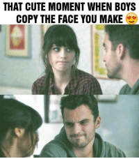 CUTE moment!: THAT CUTE MOMENT WHEN BOYS  COPY THE FACE YOU MAKE CUTE moment!