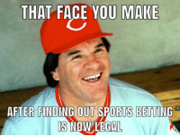 Sports, Face, and Make: THAT FACE YOU MAKE  AFTER FINDING OUT SPORTS BETTING  IS  NOW LEGAL