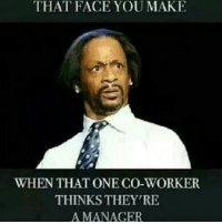 I hate when my coworkers interrupt my trap music to say good morning... Bitch I'm selling dope in my head I ain't got time to be friendly.: THAT FACE YOU MAKE  WHEN THAT ONE CO-WORKER  THINKS THEY'RE  MANAGER I hate when my coworkers interrupt my trap music to say good morning... Bitch I'm selling dope in my head I ain't got time to be friendly.