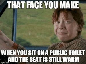 19 Ron Weasley Memes Only True Harry Potter Fans Will Appreciate: THAT FACE YOU MAKE  WHEN YOU SIT ONA PUBLIC TOILET  AND THE SEAT IS STILL WARM 19 Ron Weasley Memes Only True Harry Potter Fans Will Appreciate