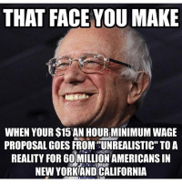 """Bernie Sanders, Black Lives Matter, and Family: THAT FACE YOU MAKE  WHEN YOUR S15 AN HOURMINIMUM WAGE  PROPOSAL GOES FROM """"UNREALISTIC"""" TO A  REALITY FOR 60 MILLION AMERICANS IN  NEW YORK AND CALIFORNIA The real, inflation-adjusted, value of the federal minimum wage has fallen dramatically over time. The real value of the federal minimum wage peaked in 1968 at 10.85 an hour, 50 percent above the current level. Moreover, since 1968, average U.S. labor productivity has risen by roughly 140 percent. This means that, if the federal minimum wage had risen in step with both inflation and average labor productivity since 1968, the federal minimum wage today would be $26.00 an hour. If a worker today is employed full time for a full 52-week year at a minimum wage job today, she or he is making $15,080. This is 21 percent below the official poverty line for a family of three. Raising the minimum wage to $15 an hour would deliver much needed living standard improvements to 76 million U.S. workers and their families. The average age for these workers is 36 years old and they have been in the labor force for an average of 17 years. Only 6 percent of the workers who would benefit from this minimum wage increase are teenagers; i.e., 94 percent are adults. It's worth noting that there are 810 economists, including 210 who have PhD's in economics, and 7 Nobel Prize Laureate economists, who agree with Bernie Sanders proposals 🇺🇸 ––––––––––––––––––––––––––– 👍🏻 Turn On Post Notifications! 📝 Register To Vote 📢 Raise Awareness For Our Revolution 💰 Donate to Bernie ––––––––––––––––––––––––––– FeelTheBern DemDebate BernieSanders Bernie2016 Hillary2016 GopDebate Obama HillaryClinton President BernieSanders2016 election2016 trump2016 Vegan BlackLivesMatter birdieSanders Vote NewYork California Cali Caucus Primary BernieOrBUST WhichHillary NeverHillary HillaryForPrison ToneDownForWhat Wisconsin –––––––––––––––––––––––––––"""