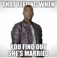 Memes, Showtime, and 🤖: THAT FEEIING WHEN  YOU FIND OUT  SHE'S MARRIED SPONSORED: When you find out she's married... 😶 Tune in to ' WhiteFamous' Sundays @ 10p-9c on @SHOWTIME! @sho_whitefamous