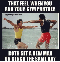 Tag your gym partner! Feel the love.: THAT FEEL WHEN YOU  AND YOUR GYM PARTNER  oldgunshow  BOTH SETA NEW MAX  ON BENCH THE SAME DAY Tag your gym partner! Feel the love.