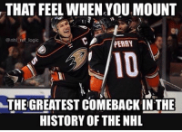 No other team has won after trailing by 3 goals with less than 4 minutes left to play. Stop blaming the refs Oilers, this is what you get for all the cheap shots you got away with in round one: THAT FEEL WHEN YOUMOUNT  @nhl ref logic  PERRY  THE GREATEST COMEBACKIN THE  HISTORY OF THE NHL No other team has won after trailing by 3 goals with less than 4 minutes left to play. Stop blaming the refs Oilers, this is what you get for all the cheap shots you got away with in round one