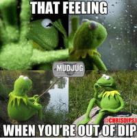 That feeling when you're out of dip.: THAT FEELING  MUDJUG  portable spittoons  @CHRISDIPSil  WHEN YOURE OUT OF DIP That feeling when you're out of dip.