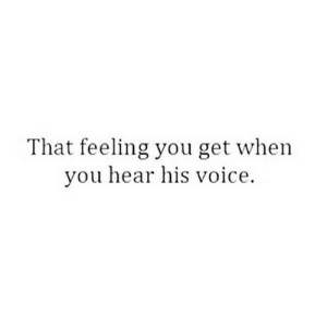 Voice, Net, and You: That feeling you get when  you hear his voice https://iglovequotes.net/