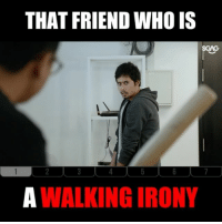 Friends, Memes, and Irony: THAT FRIEND WHO IS  A WALKING IRONY Cheebai la, I not vulgar okay? HAHAHA tag your friends who are WALKING IRONIES!