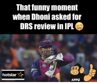 DHONI <3: That funny moment  When Dhoni asked for  DRS review in IPL  hot star  APPU DHONI <3