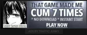Cum, Traffic, and Game: THAT GAME MADE ME  CUM 7 TIMES  NO DOWNOAD INSTANT START  PLAY NOW  Volent Semen Inferno  ADS BY TRAFFIC JUNKY https://t.co/zPBt128F7x