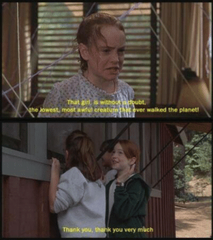 The Parent Trap: That girl, is withó  he Jowest, most awful creature at ever  ubt,  walked the planet!  Thank you. thank you very much The Parent Trap