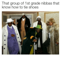 Yall need dem lil drizzles tied up sizzle kazzizle: That group of 1st grade nibbas that  know how to tie shoes  T) Yall need dem lil drizzles tied up sizzle kazzizle