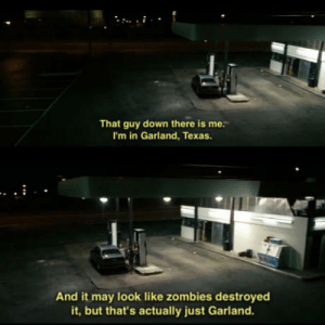 Zombies, Home, and Texas: That guy down there is me.  I'm in Garland, Texas.  And it may look like zombies destroyed  it, but that's actually just Garland. That one time my home town made the big screen.