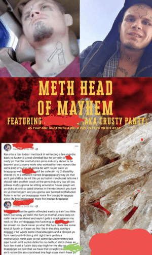 That guy with a meth pipe neck tattoo. And boy does he love meth.: That guy with a meth pipe neck tattoo. And boy does he love meth.