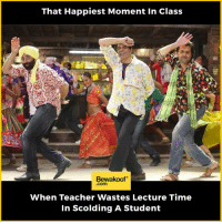 Memes, 🤖, and Lecturer: That Happiest Moment in Class  Bewakoof  .com  When Teacher Wastes Lecture Time  In Scolding A Student The best moment :p  Shop now : http://bwkf.shop/View-Collection