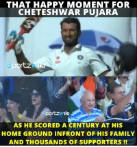 Happy faces everywhere as Cheteshwar Pujara gets his century !!: THAT HAPPY MOMENT FOR  CHETESHWAR PUJARA  rtz  portzw Iki  AS HE SCORED A CENTURY AT HIS  HOME GROUND IN FRONT OF HIS FAMILY  AND THOUSANDS OF SUPPORTERS Happy faces everywhere as Cheteshwar Pujara gets his century !!