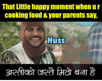 Food, Nepali, and Cooking: That Little happy moment Whenur  Cooking food & your parents say,  Huss 😊😊