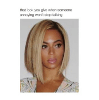 💌@typicalgirl💌: that look you give when someone  annoying won't stop talking 💌@typicalgirl💌