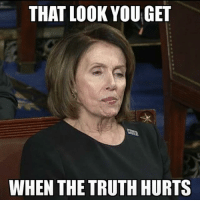 Memes, Truth, and Truth Hurts: THAT LOOK YOUGE  WHEN THE TRUTH HURTS This was every Democrats face last night 😂