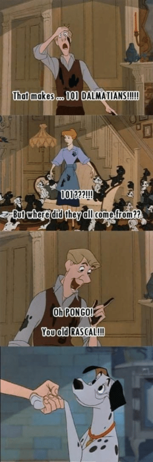 Disney, Movies, and Disney Movies: That makesm 10 DALMATIANS!!!!  0122?!!!  But where did theydlllcome from??  Oh PONGO!  You old RASCAL!!! 14 Grown-Up Jokes Cleverly Hidden In Disney Movies