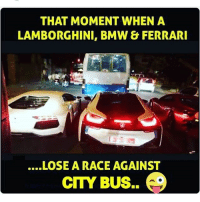Lamborghini: THAT MOMENT WHEN A  LAMBORGHINI, BMW & FERRARI  LOSEA RACE AGAINST  CITY BUS..