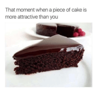 Caking: That moment when a piece of cake is  more attractive than you