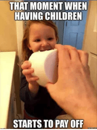 Having children, or siblings, is sometimes the best thing ever.: THAT MOMENT WHEN  HAVING CHILDREN  STARTS TO PAYOFF  memes ComI Having children, or siblings, is sometimes the best thing ever.