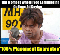 """😂😂: That Moment When I See Engineering  College Ad Saying  901  """"100% Placement Guarantee 😂😂"""