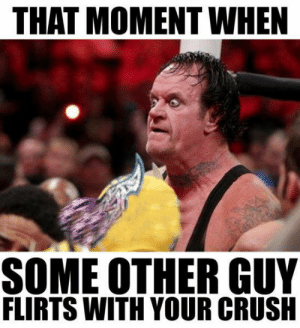 29 Hilarious WWE Memes | QuotesHumor.com: THAT MOMENT WHEN  SOME OTHER GUY  FLIRTS WITH YOUR CRUSH 29 Hilarious WWE Memes | QuotesHumor.com