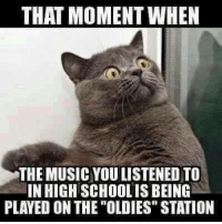 """Memes, Mexican, and 🤖: THAT MOMENT WHEN  THE MUSIC YOULISTENEDTO  IN HIGH SCHOOLIS BEING  PLAYED ON THE OLDIES"""" STATION #Mexicans be #like ➡ Mexican Problems"""