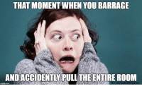 My face exactly.  Especially with the Legion barrage animations even when I don't pull the room this is how my face looks when I cast it lmao ~ Ysabell: THAT MOMENT WHEN YOU BARRAGE  AND ACCIDENT PULL THE ENTIRE ROOM  hegamer  fb.com/ My face exactly.  Especially with the Legion barrage animations even when I don't pull the room this is how my face looks when I cast it lmao ~ Ysabell