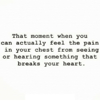 http://iglovequotes.net/: That moment when you  can actually feel the pain  in your chest from seeing  or hearing something that  breaks your heart. http://iglovequotes.net/