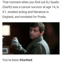 He's such an amazing person supernaturalsaturday ghosts demons angels ghouls monsters notnatural hunters carryonmywaywardson supernatural supernaturaltumblr supernaturalfamily supernaturalfans djqualls: That moment when you find out DJ Qualls  (Garth) was a cancer survivor at age 14, is  6'1, studied acting and literature in  England, and modeled for Prada  You've been He's such an amazing person supernaturalsaturday ghosts demons angels ghouls monsters notnatural hunters carryonmywaywardson supernatural supernaturaltumblr supernaturalfamily supernaturalfans djqualls