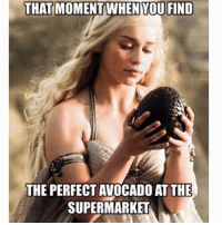http://fuckjerry.com: THAT MOMENT WHEN YOU FIND  THE PERFECT AVOCADO ATTHE  SUPERMARKET http://fuckjerry.com