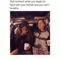 Friends, Memes, and 🤖: that moment when you laugh so  hard with your friends and you can't  breathe