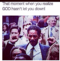 Never gonna give you up: That moment when you realize  GOD hasn't let you down! Never gonna give you up