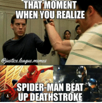 ~Agent Coulson~: THAT MOMENT  WHEN YOU REALIZE  Gustice.  bague,memes  SPIDER-MAN BEAT  UPDEATHSTROKE ~Agent Coulson~