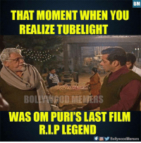 R.I.P Om Puri ji..: THAT MOMENT WHEN YOU  REALIZE TUBELIGHT  BO OD VIEWERS  WAS OM PURI'S LAST FILM  R.I.P LEGEND  fBollywoodMemers R.I.P Om Puri ji..