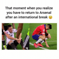 Poor guy! 😂: That moment when you realize  you have to return to Arsenal  after an international break  S C Poor guy! 😂